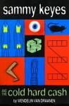 Sammy Keyes and the Cold Hard Cash - Wendelin Van Draanen