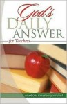 God's Daily Answer: Teachers - Thomas Nelson Publishers, Jack Countryman, Elm Hill Books Staff