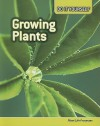 Growing Plants: Plant Life Processes - Anna Claybourne