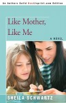 Like Mother, Like Me - Sheila Schwartz