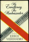 His Excellency the Ambassador - Erico Verissimo