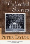 The Collected Stories of Peter Taylor - Peter Taylor