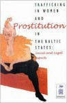 Trafficking in Women and Prostitution in the Baltic States: Social and Legal Aspects - United Nations