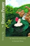 Dream Peony - An Obsessive Love Story in Ancient China - Teresa Ng