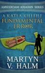 Fundamental Error: A Katla KillFile - Martyn V. Halm