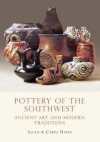 Pottery of the Southwest: Ancient Art and Modern Traditions - Carol Hayes