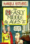 The Measly Middle Ages - Terry Deary