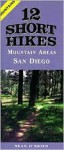 12 Short Hikes® San Diego Mountains - Sean O'Brien