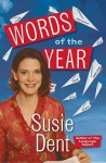 Words of the Year. Susie Dent - Susie Dent
