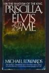 Priscilla, Elvis and Me - Michael Edwards