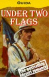 Under Two Flags: A Story of the Household and the Desert - Ouida