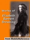 Works of Elizabeth Barrett Browning. Includes 'He Giveth His Beloved Sleep' (Illustrated), Aurora Leigh, Sonnets from the Portuguese, How Do I Love Thee and more (mobi) - Elizabeth Barrett Browning