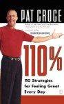 110%: 110 Strategies for Feeling Great Every Day - Pat Croce, Bill Lyon, Lance Armstrong