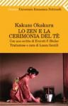 Lo zen e la cerimonia del tè (Universale economica. Oriente) (Italian Edition) - Kakuzō Okakura, L. Gentili