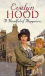 A Handful of Happiness - Evelyn Hood