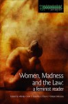 Women, Madness and the Law: A Feminist Reader - Wendy Chan, Dorothy E Chunn, Robert Menzies