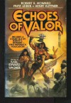 Echoes of Valor - Karl Edward Wagner, Henry Kuttner, Fritz Leiber, Robert E. Howard