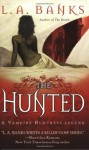 The Hunted (Vampire Huntress Legends) - L.A. Banks