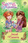 Secret Kingdom: 18: Jewel Cavern - Rosie Banks