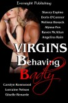Virgins Behaving Badly Anthology - Stacey Espino, Carolyn Rosewood, Angelina Rain, Alyssa Fox