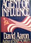 Agent of Influence - David Aaron