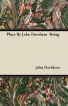 Plays by John Davidson Being - John Davidson