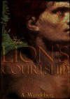 The Lion's Courtship - Annelie Wendeberg