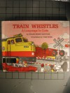 Train Whistles: A Language In Code - Helen Roney Sattler