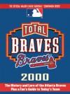 Total Braves 2000 (Total Baseball Companions) - Stuart Shea