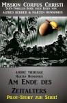 Am Ende des Zeitalters - Pilot-Story zur Serie Mission Corpus Christi (German Edition) - Andre Vieregge, Marten Munsonius, Alfred Bekker, Steve Mayer