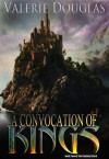 A Convocation of Kings - Valerie Douglas