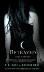 Betrayed: A House of Night Novel - P.C. Cast, Kristin Cast