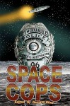 Space Cops - David B. Riley, Heather Kuehl