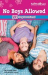 No Boys Allowed: Devotions for Girls - Michelle Medlock Adams, Jennifer Vogtlin