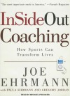 Insideout Coaching: How Sports Can Transform Lives - Joe Ehrmann, Gregory Jordan, Paula Ehrmann, Michael Prichard