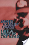 Like a Hole in the Head - James Hadley Chase