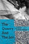 The Quarry And The Lot - Mark Wallace