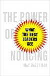 The Power of Noticing: What the Best Leaders See (Audio) - Max Bazerman