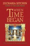 When Time Began - Zecharia Sitchin, Angela Werneke