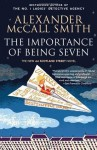 The Importance of Being Seven: The New 44 Scotland Street Novel - Alexander McCall Smith, Iain Mcintosh