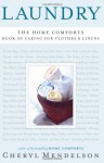 Laundry: The Home Comforts Book of Caring for Clothes and Linens - Cheryl Mendelson, Harry Bates