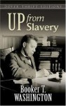 Up from Slavery (Dover Thrift Editions) - Booker T. Washington