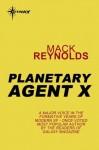 Planetary Agent X - Mack Reynolds