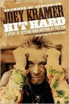 Hit Hard: A Story of Hitting Rock Bottom at the Top - Joey Kramer, William Patrick, Keith Garde, Nikki Sixx