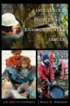 Indigenous Peoples and Environmental Issues: An Encyclopedia - Bruce Elliott Johansen