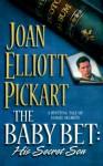 The Baby Bet: His Secret Son - Joan Elliott Pickart
