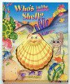 Who's in the Shell? : Squeaky Surprise Series - Leslie McGuire, Dina Anastasio, Cathy Beylon