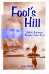 Fool's Hill - John Quick