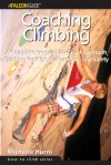 Coaching Climbing: A Complete Program for Coaching Youth Climbing for High Performance and Safety - Michelle Hurni, Martha Morris