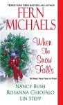 When the Snow Falls - Fern Michaels, Nancy Bush, Lin Stepp, Rosanna Chiofalo